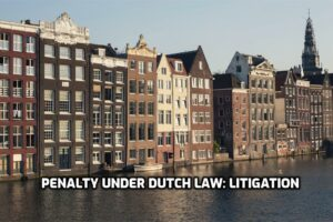 penalty under Dutch Law litigation