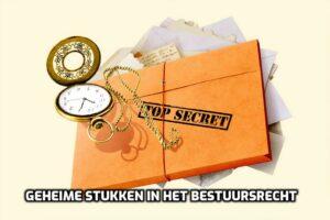 geheime-stukken-bestuursrecht